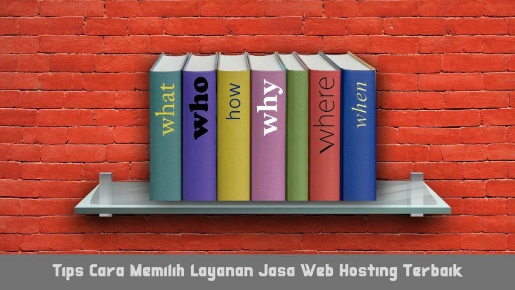 Tips Cara Memilih Layanan Jasa Web Hosting Terbaik