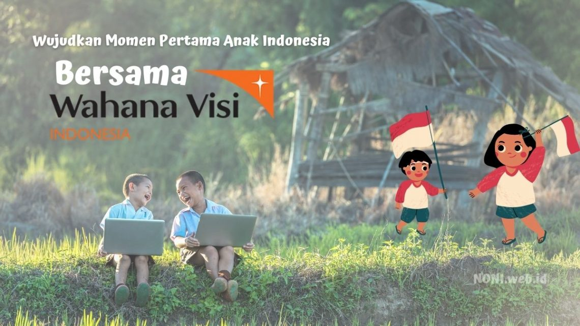 Wujudkan Momen Pertama Anak Indonesia Bersama WVI