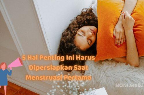 5 Hal Penting Ini Harus Dipersiapkan Saat Menstruasi Pertama