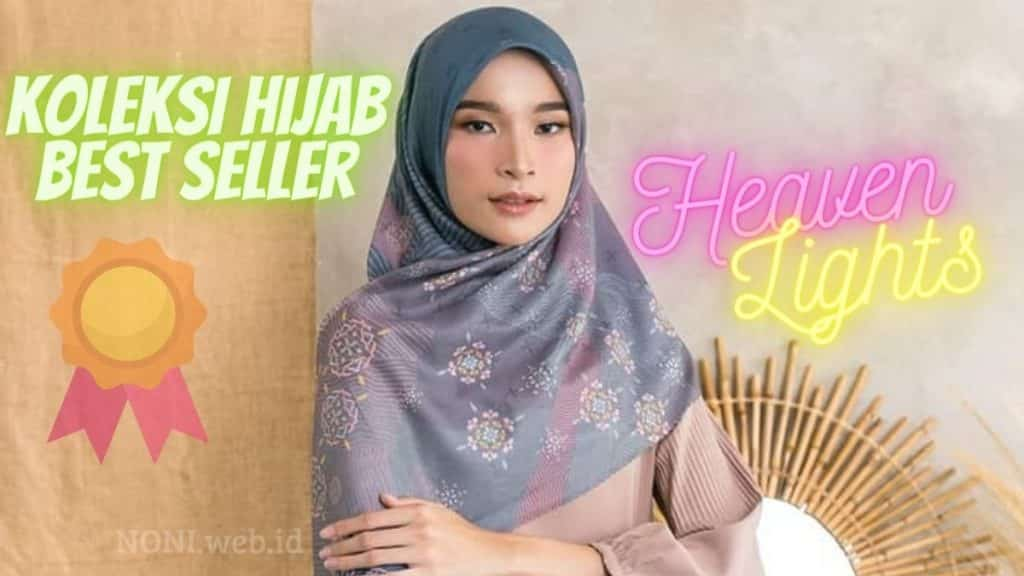 6 Model Hijab Heaven Lights Yang Best Seller