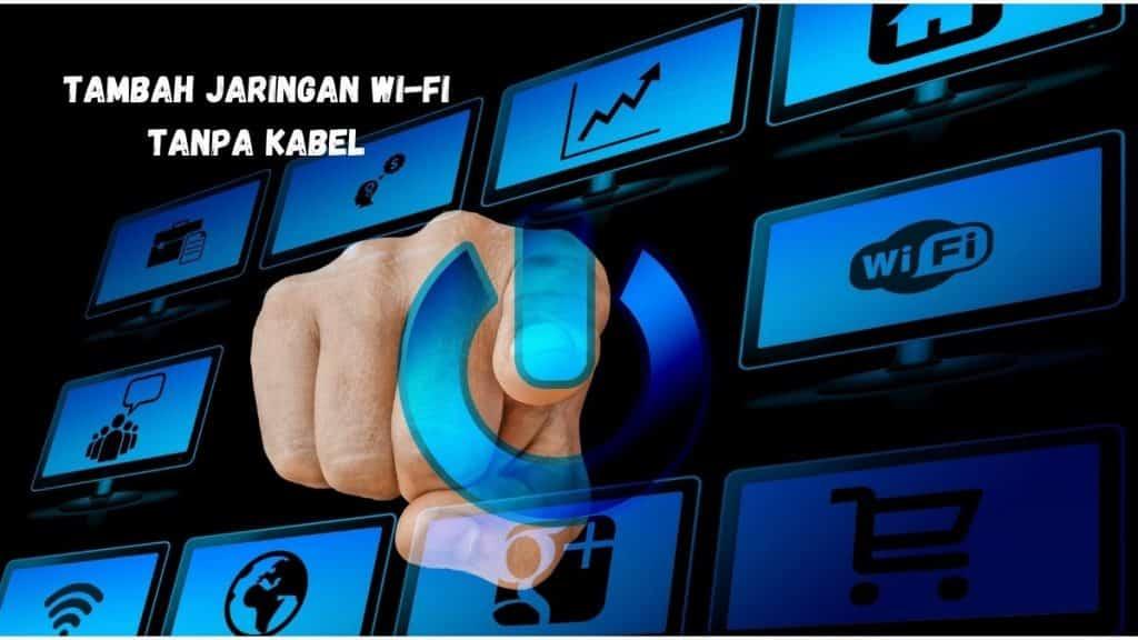 Cara Pasang WiFi Rumah Unlimited Tanpa Kabel